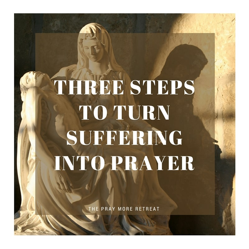 threestepstoturnsufferingintoprayerimage