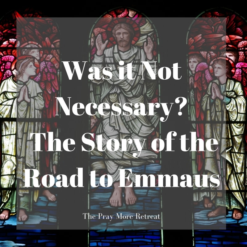 was-it-not-necessary-the-story-of-the-road-to-emmaus-image