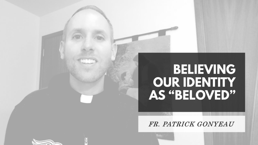 Believing our identity as beloved