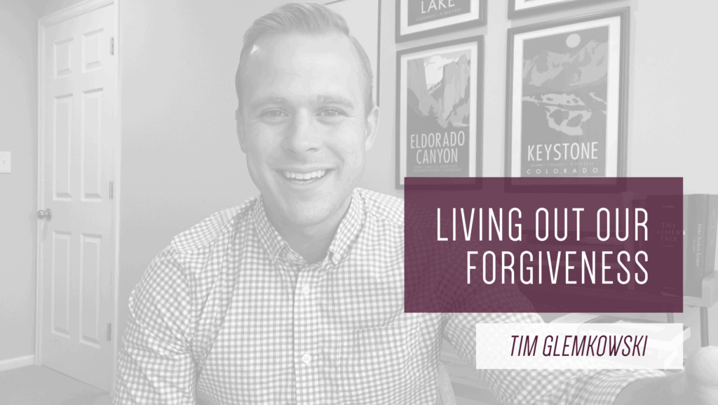 Living Out Our Forgiveness - Advent 2020